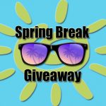 Spring Break Giveaway – Enter For A Chance To Win!